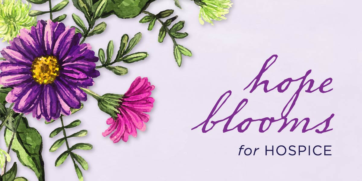 Hope-Blooms-for-Hospice_1200x600 (1).jpg